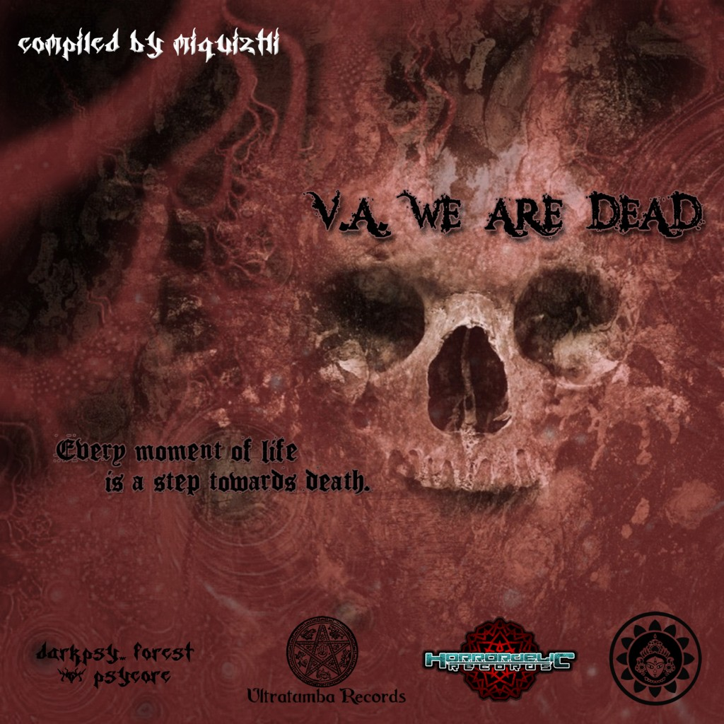 VA - We are Dead (Compiled By Miquiztli)